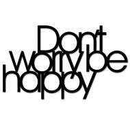 Napis 3D na ścianę DekoSign DON`T WORRY BE HAPPY czarny