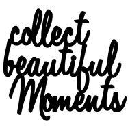 Napis 3D na ścianę 3D 50x55cm DekoSign COLLECT BEAUTIFUL MOMENTS czarny