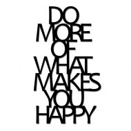 Napis na ścianę DekoSign DO MORE OF WHAT MAKES YOU HAPPY czarny
