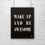 Plakat dekoracyjny 50x70 WAKE UP AND BE AWESOME DekoSign czarny