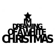 Świąteczny napis na ścianę I'M DREAMING OF A WHITE CHRISTMAS