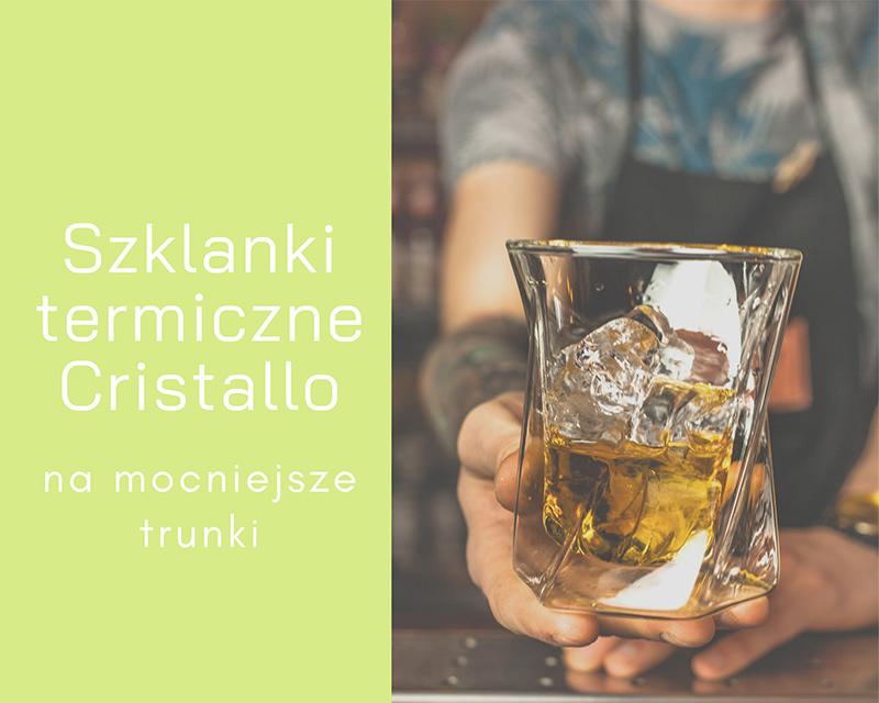 Szklanki termiczne Cristallo do whisky