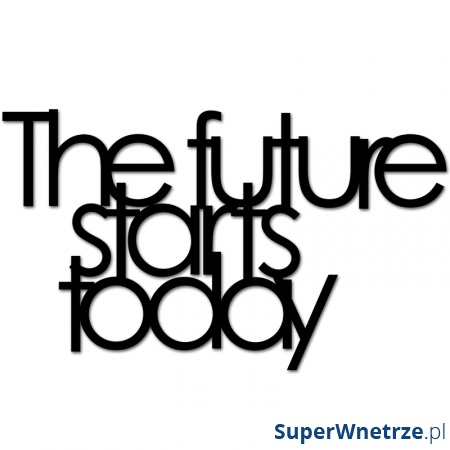 THE FUTURE STARTS TODAY TFST1-1